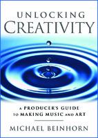 Michael Beinhorn Unlocking Creativity
