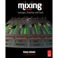 Roey Izhaki - Mixing Audio: Concepts, Practices and Tools