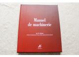 Manuel de machinerie - 3e édition