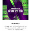 """Vends EXPANSION NI """"DISTRICT XEO"""""""